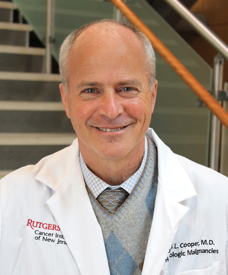 Dennis Cooper, MD, chief of Blood and Marrow Transplantation at Rutgers Cancer Institute.